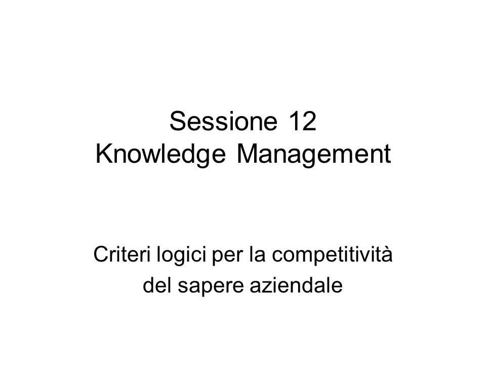 Sessione 12 Knowledge Management
