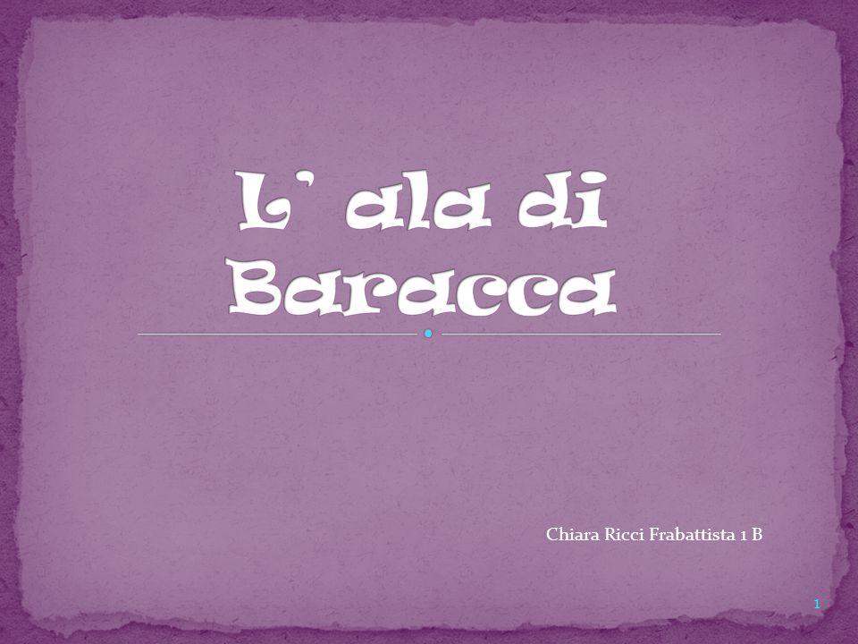 L' ala di Baracca Chiara Ricci Frabattista 1 B