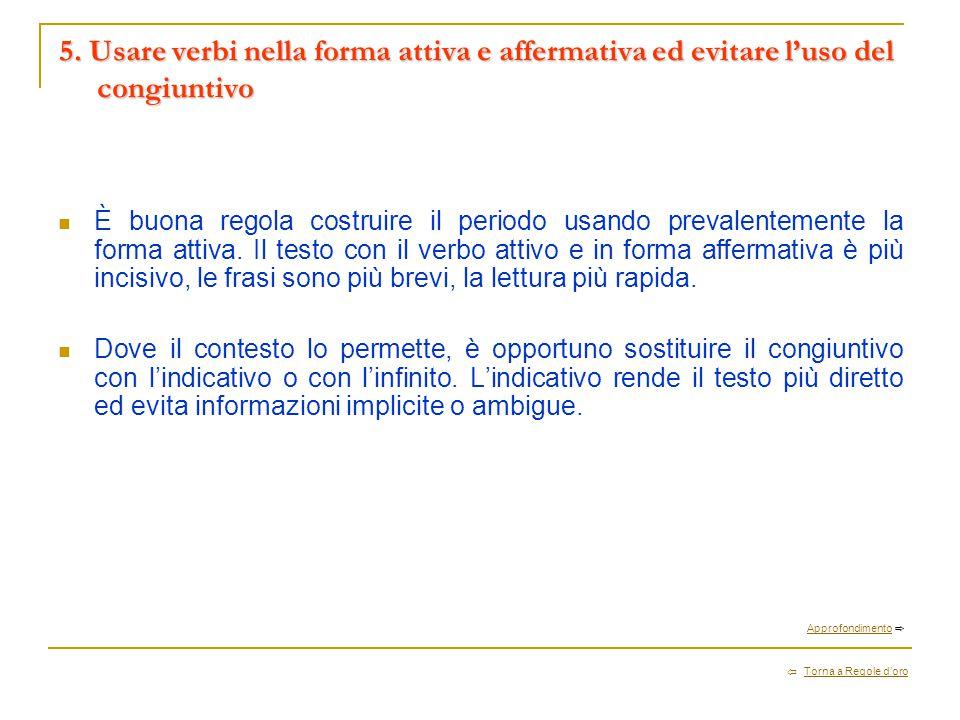 5. Usare verbi nella forma attiva e affermativa ed evitare l'uso del congiuntivo