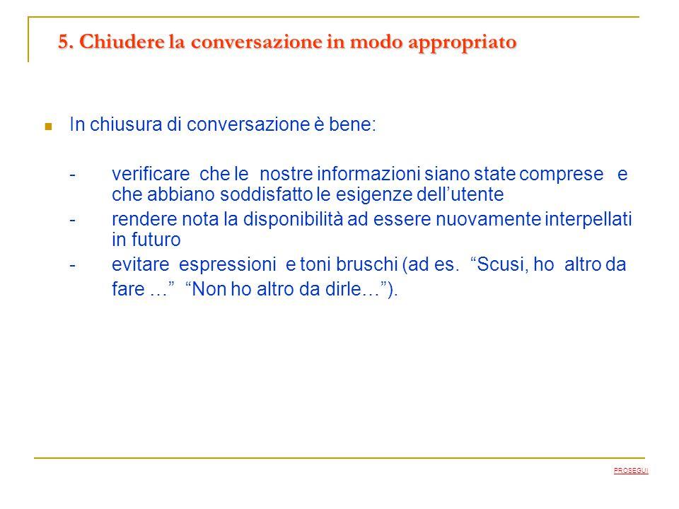 5. Chiudere la conversazione in modo appropriato