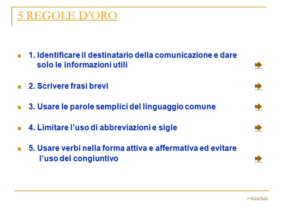 5 REGOLE D'ORO 1. Identificare il destinatario della comunicazione e dare. solo le informazioni utili ➨