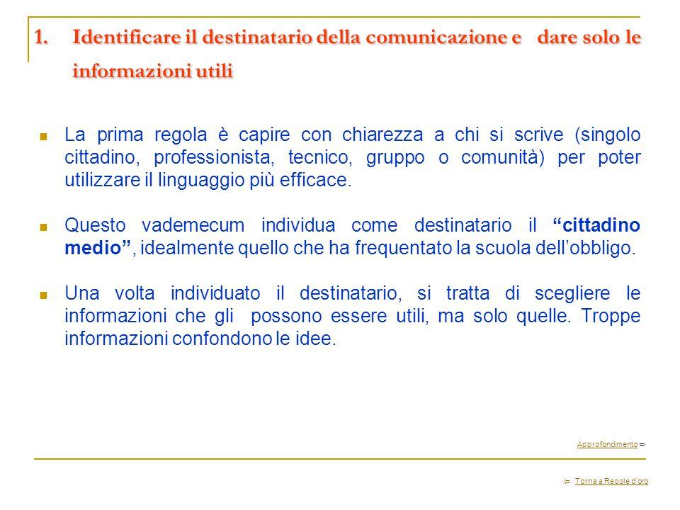 1. Identificare il destinatario della comunicazione e. dare solo le