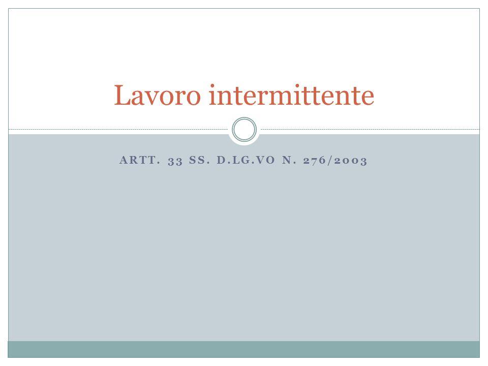 Lavoro intermittente Artt. 33 ss. D.lg.vo n. 276/2003