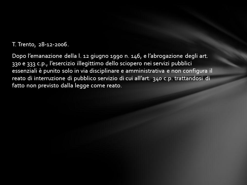 T. Trento, 28-12-2006. Dopo l'emanazione della l. 12 giugno 1990 n