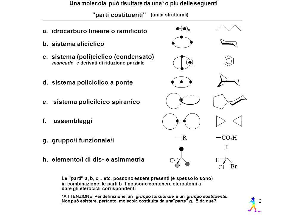 a. idrocarburo lineare o ramificato