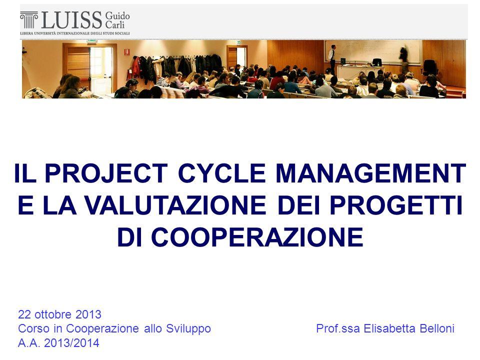 IL PROJECT CYCLE MANAGEMENT E LA VALUTAZIONE DEI PROGETTI DI COOPERAZIONE