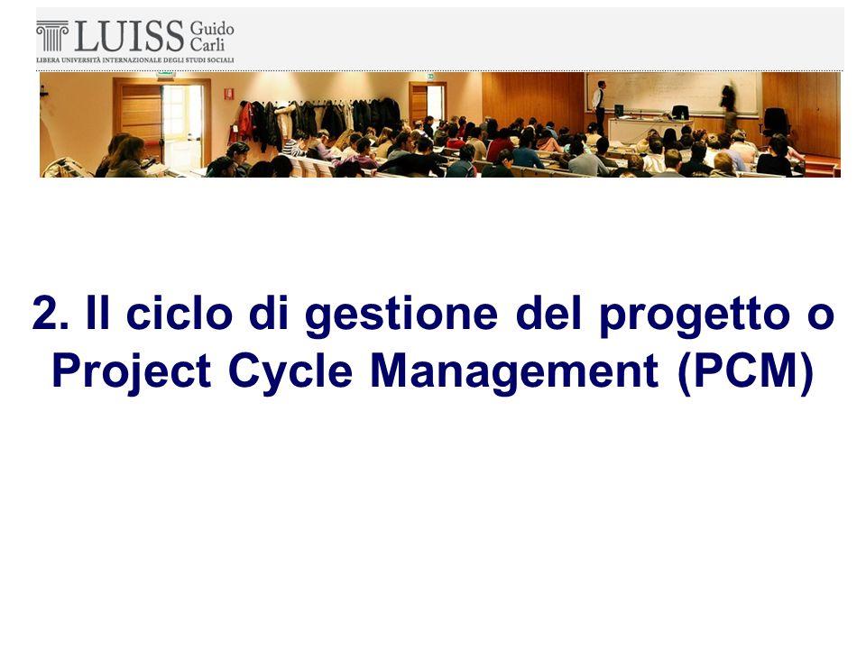 2. Il ciclo di gestione del progetto o Project Cycle Management (PCM)