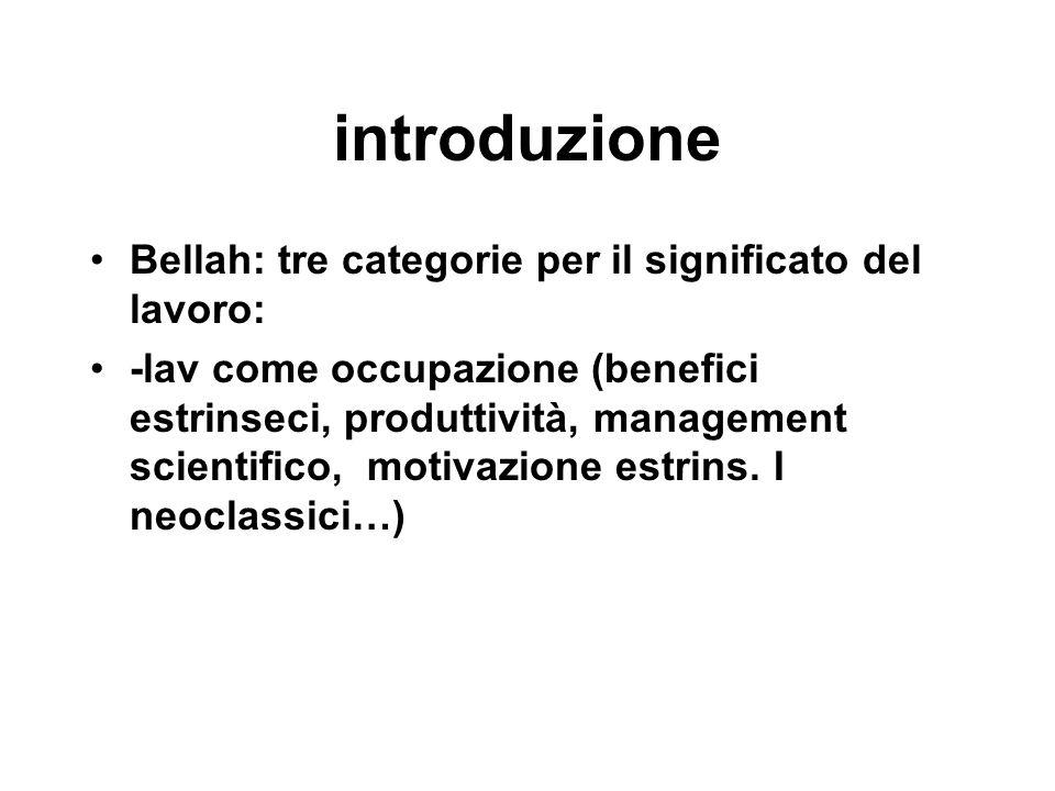 introduzione Bellah: tre categorie per il significato del lavoro: