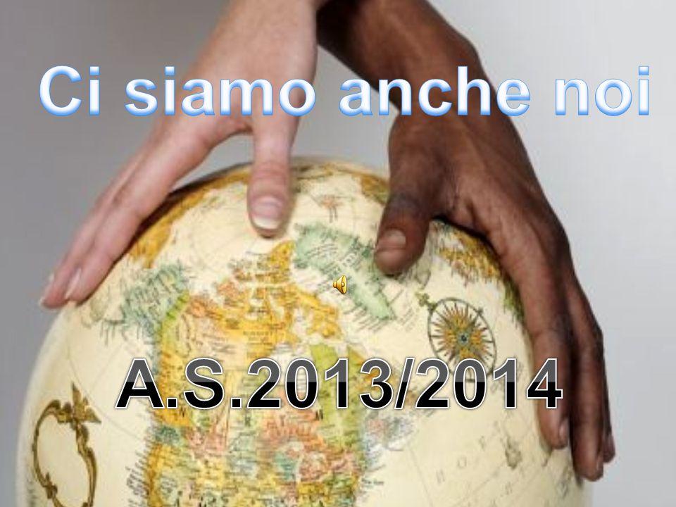 Ci siamo anche noi A.S.2013/2014