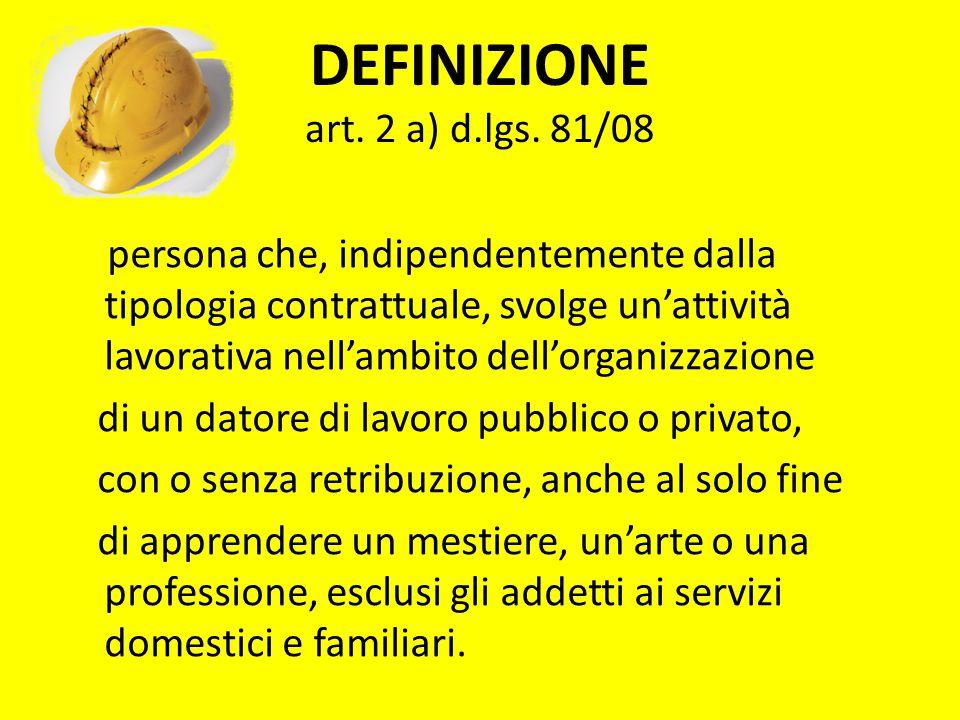 DEFINIZIONE art. 2 a) d.lgs. 81/08