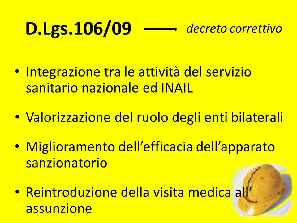 D.Lgs.106/09 decreto correttivo. Integrazione tra le attività del servizio sanitario nazionale ed INAIL.