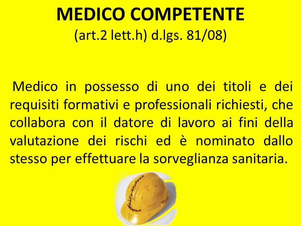 MEDICO COMPETENTE (art.2 lett.h) d.lgs. 81/08)