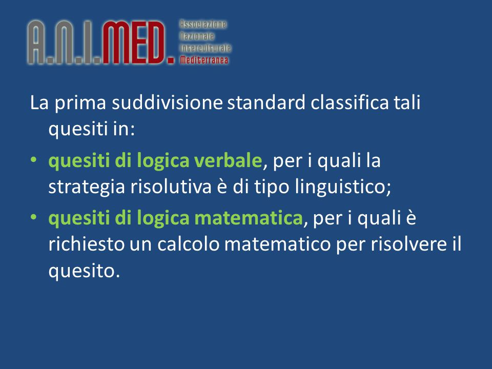 La prima suddivisione standard classifica tali quesiti in: