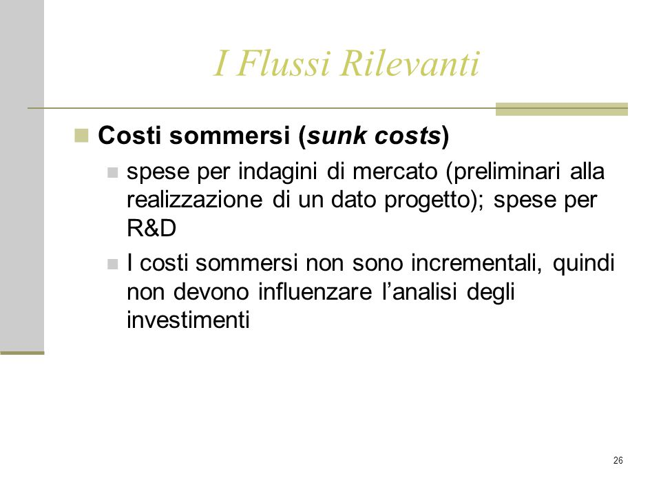 I Flussi Rilevanti Costi sommersi (sunk costs)