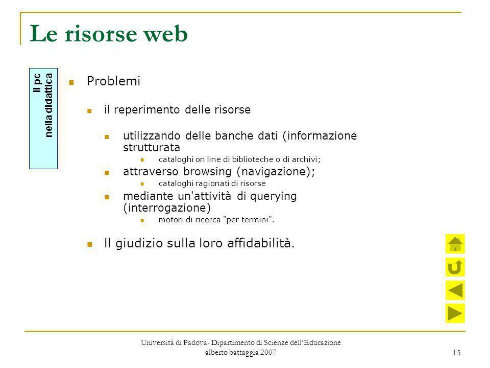 Le risorse web Problemi ll giudizio sulla loro affidabilità.