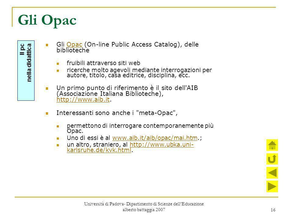Gli Opac Gli Opac (On-line Public Access Catalog), delle biblioteche