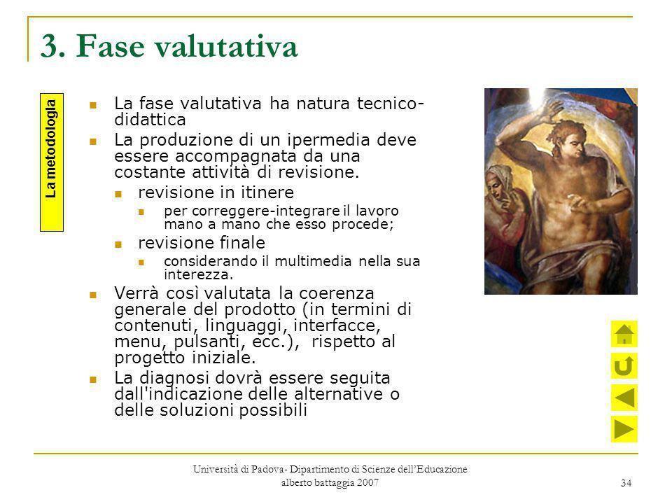 3. Fase valutativa La fase valutativa ha natura tecnico-didattica