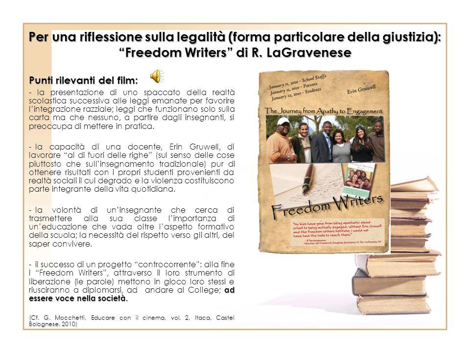 Per una riflessione sulla legalità (forma particolare della giustizia): Freedom Writers di R. LaGravenese