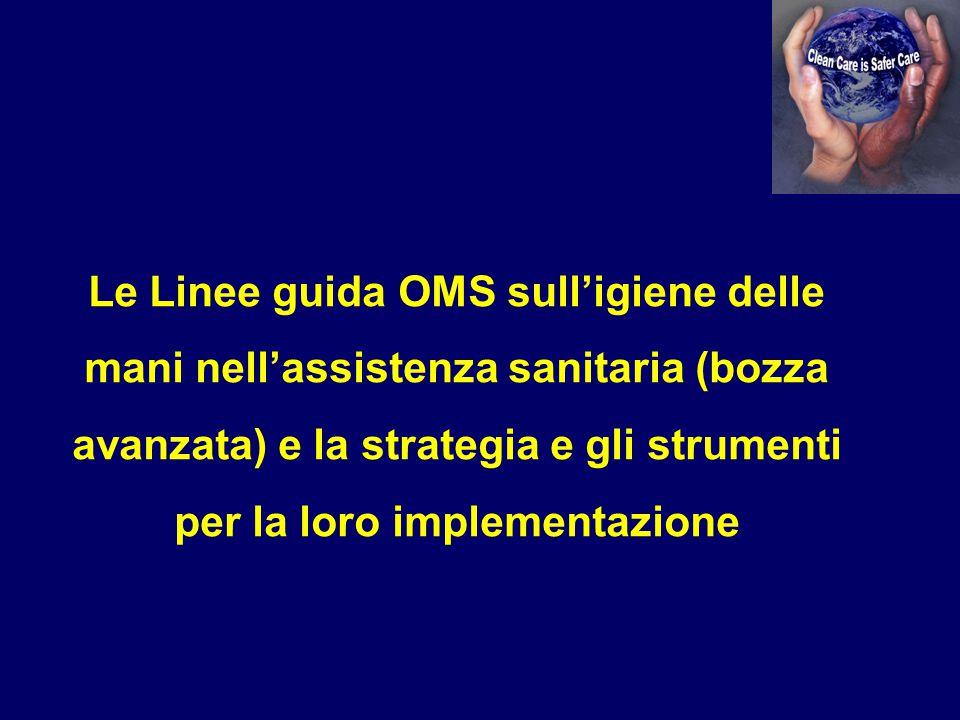 Le Linee guida OMS sull'igiene delle mani nell'assistenza sanitaria (bozza avanzata) e la strategia e gli strumenti per la loro implementazione