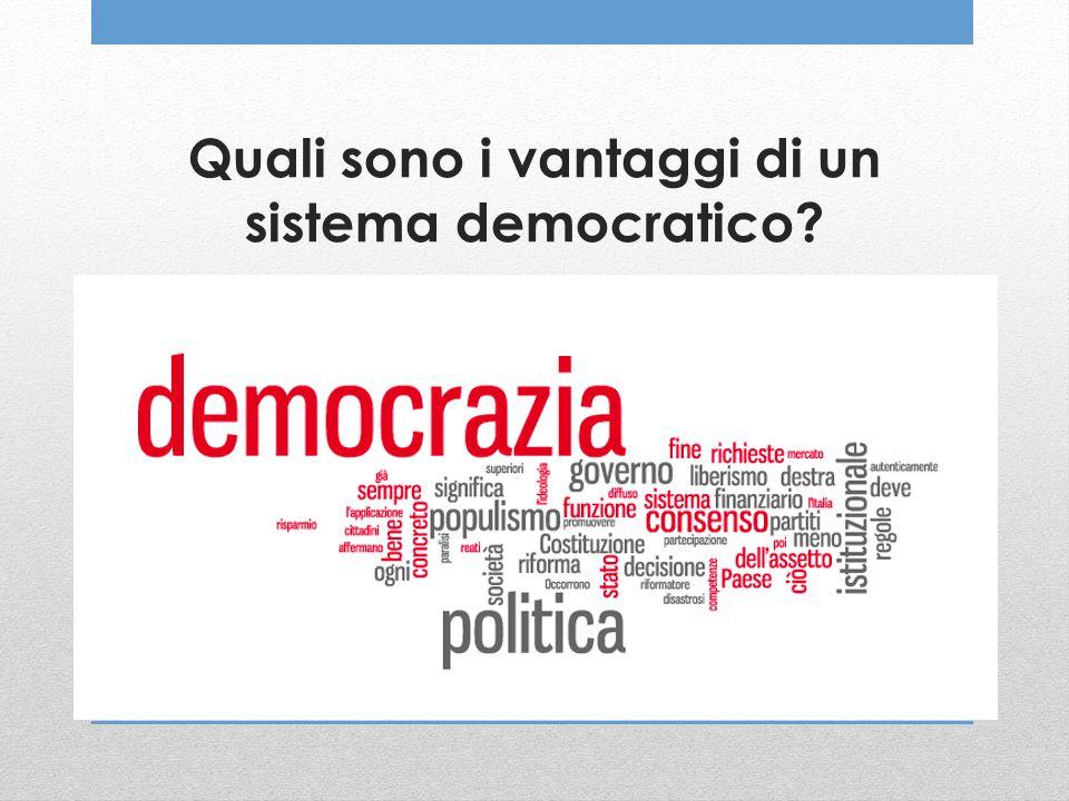 Quali sono i vantaggi di un sistema democratico