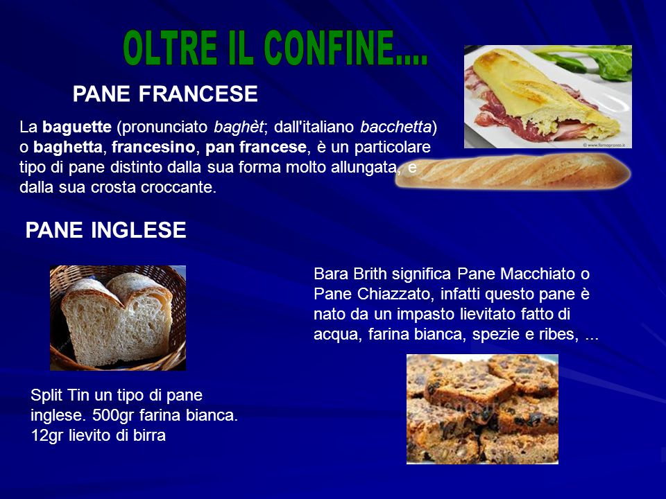 OLTRE IL CONFINE.... PANE FRANCESE PANE INGLESE