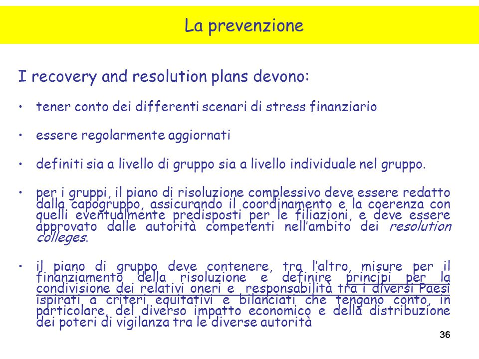 La prevenzione I recovery and resolution plans devono: