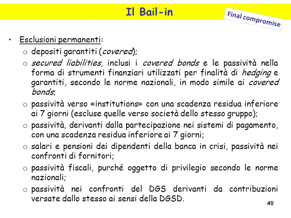 Il Bail-in Esclusioni permanenti: depositi garantiti (covered);