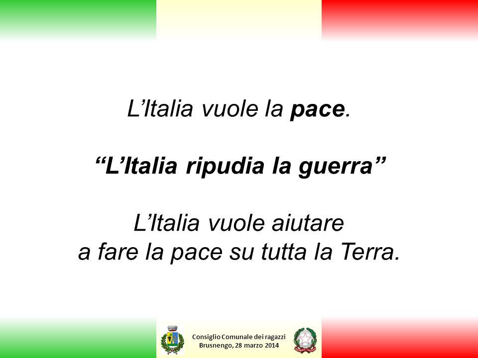 L'Italia ripudia la guerra L'Italia vuole aiutare