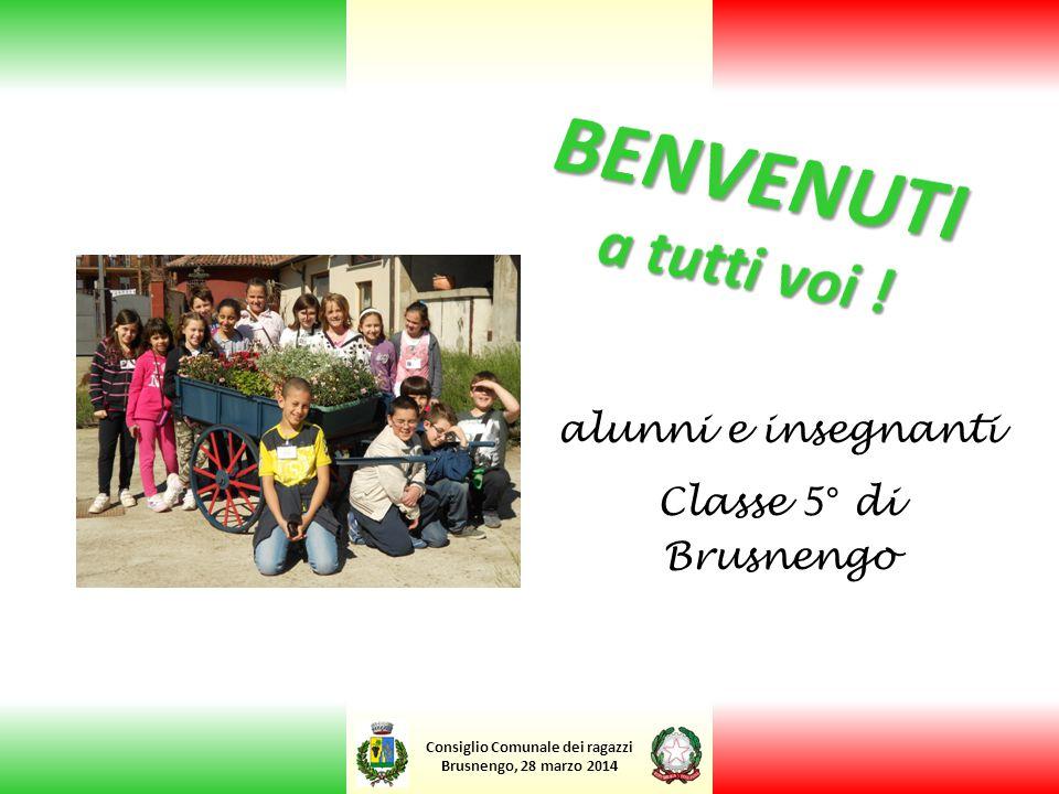 BENVENUTI a tutti voi ! alunni e insegnanti Classe 5° di Brusnengo