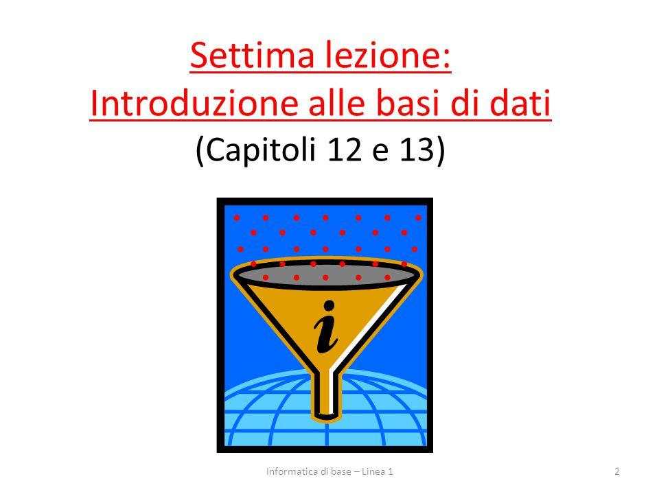 Settima lezione: Introduzione alle basi di dati (Capitoli 12 e 13)