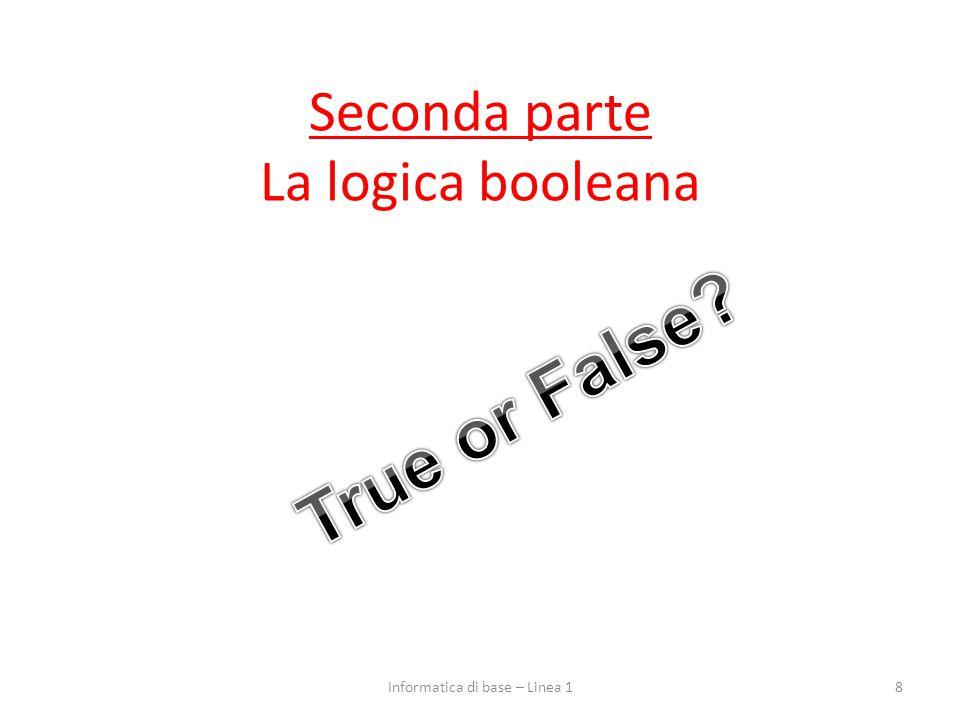 Seconda parte La logica booleana