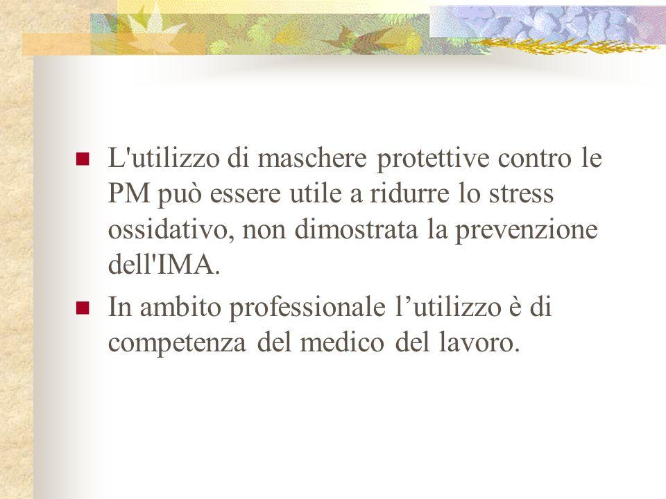 L utilizzo di maschere protettive contro le PM può essere utile a ridurre lo stress ossidativo, non dimostrata la prevenzione dell IMA.
