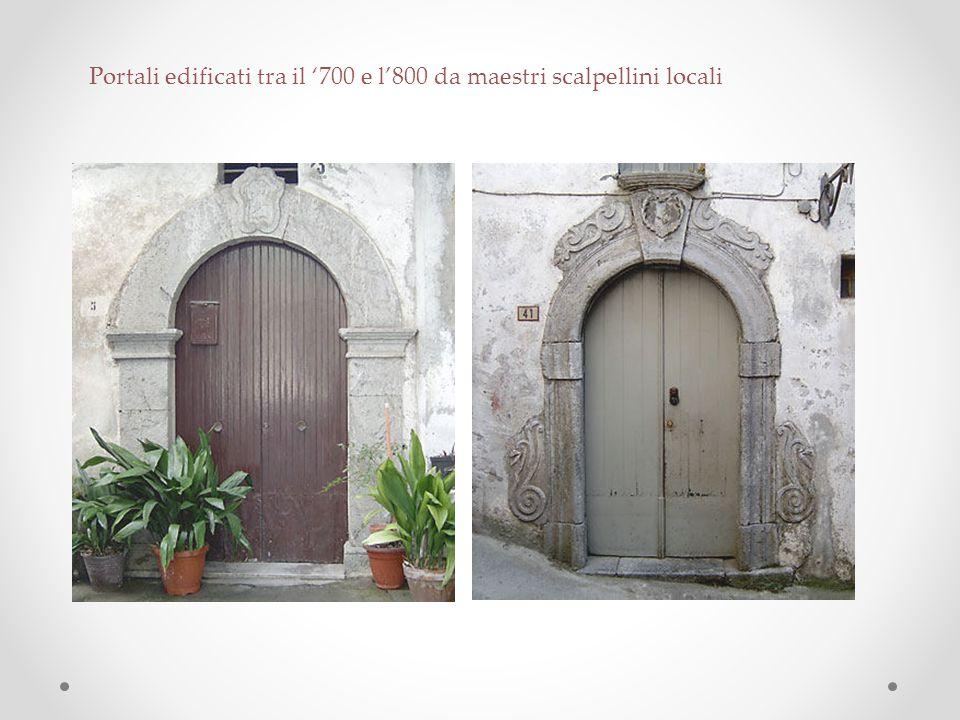Portali edificati tra il '700 e l'800 da maestri scalpellini locali