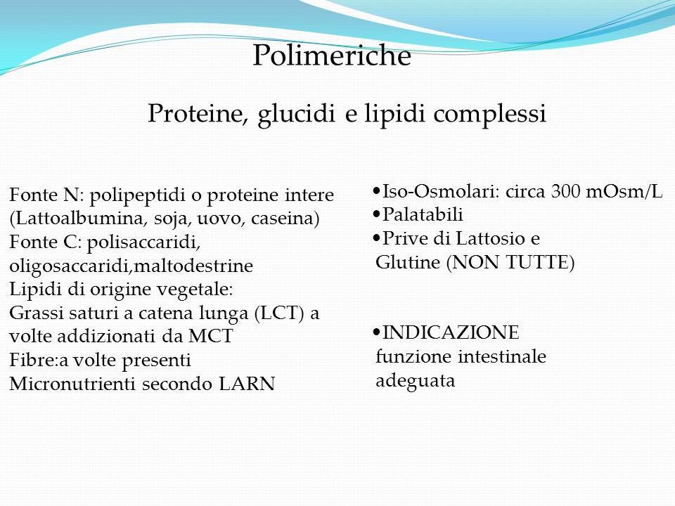 Polimeriche Proteine, glucidi e lipidi complessi