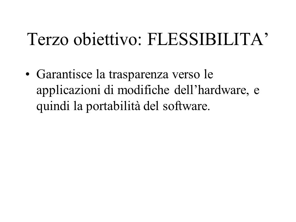 Terzo obiettivo: FLESSIBILITA'