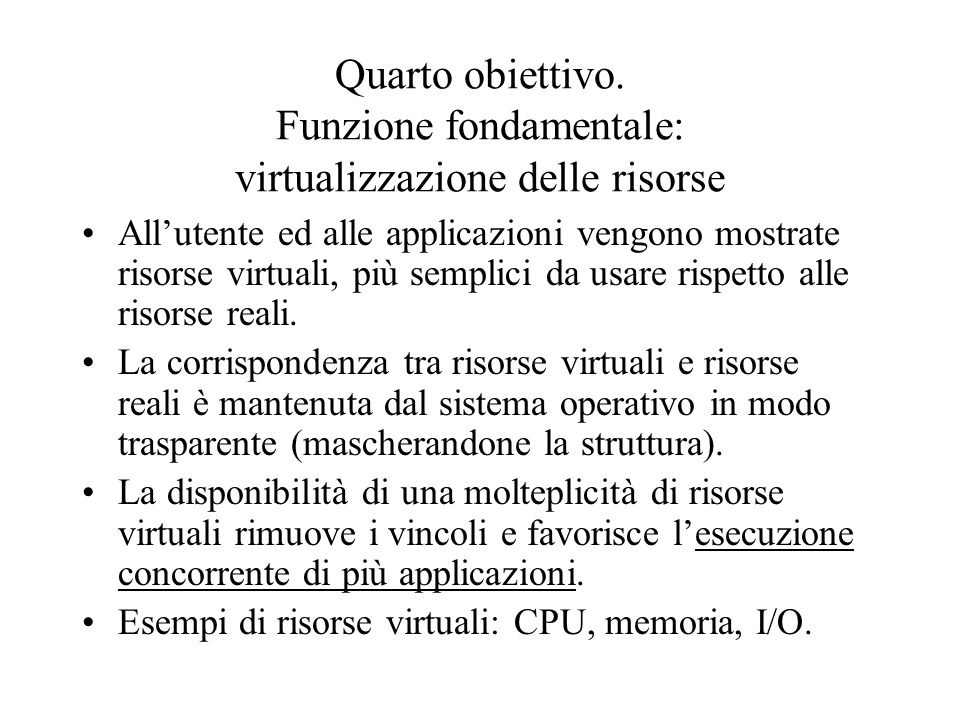 Quarto obiettivo. Funzione fondamentale: virtualizzazione delle risorse