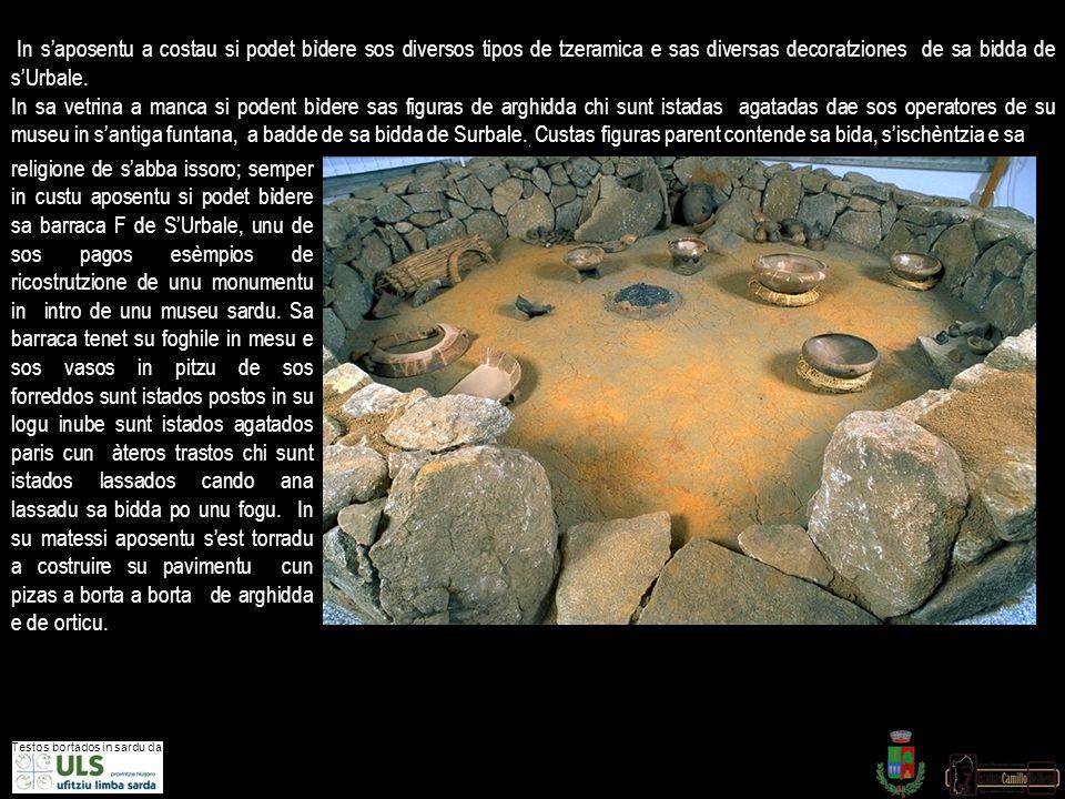 IIn s'aposentu a costau si podet bìdere sos diversos tipos de tzeramica e sas diversas decoratziones de sa bidda de s'Urbale.