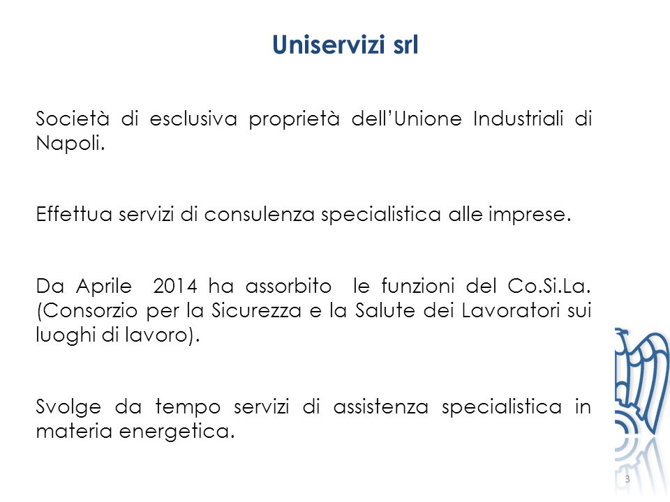 Uniservizi srl Società di esclusiva proprietà dell'Unione Industriali di Napoli. Effettua servizi di consulenza specialistica alle imprese.