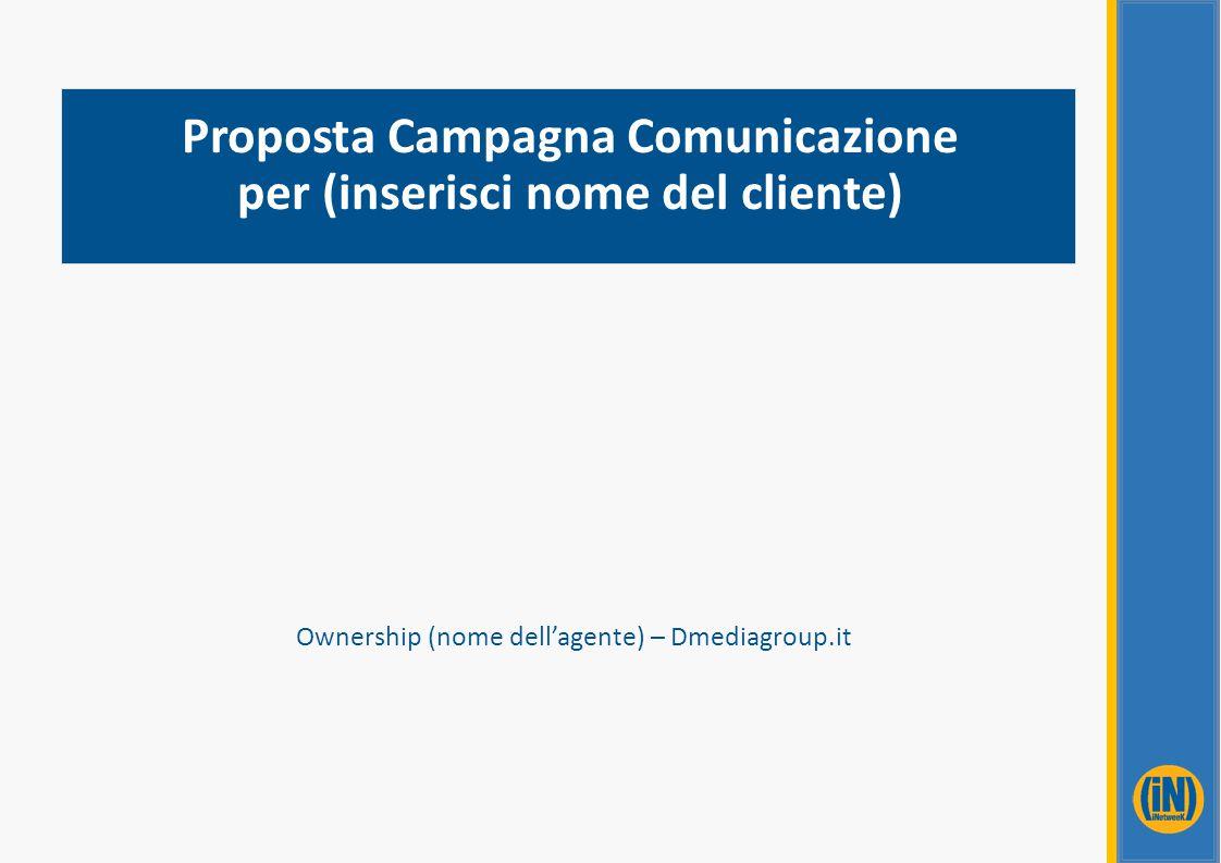 Proposta Campagna Comunicazione per (inserisci nome del cliente)