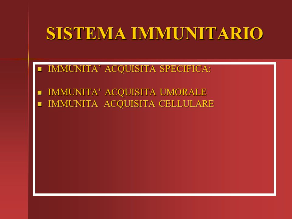 SISTEMA IMMUNITARIO IMMUNITA' ACQUISITA SPECIFICA: