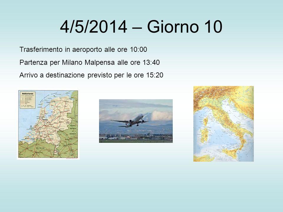 4/5/2014 – Giorno 10 Trasferimento in aeroporto alle ore 10:00