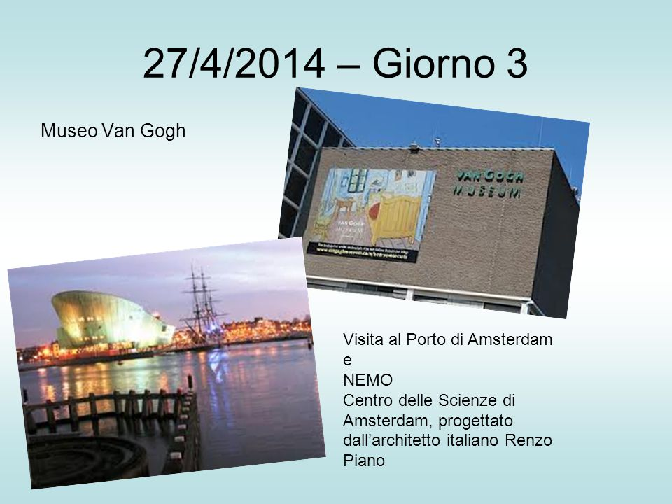 27/4/2014 – Giorno 3 Museo Van Gogh Visita al Porto di Amsterdam e