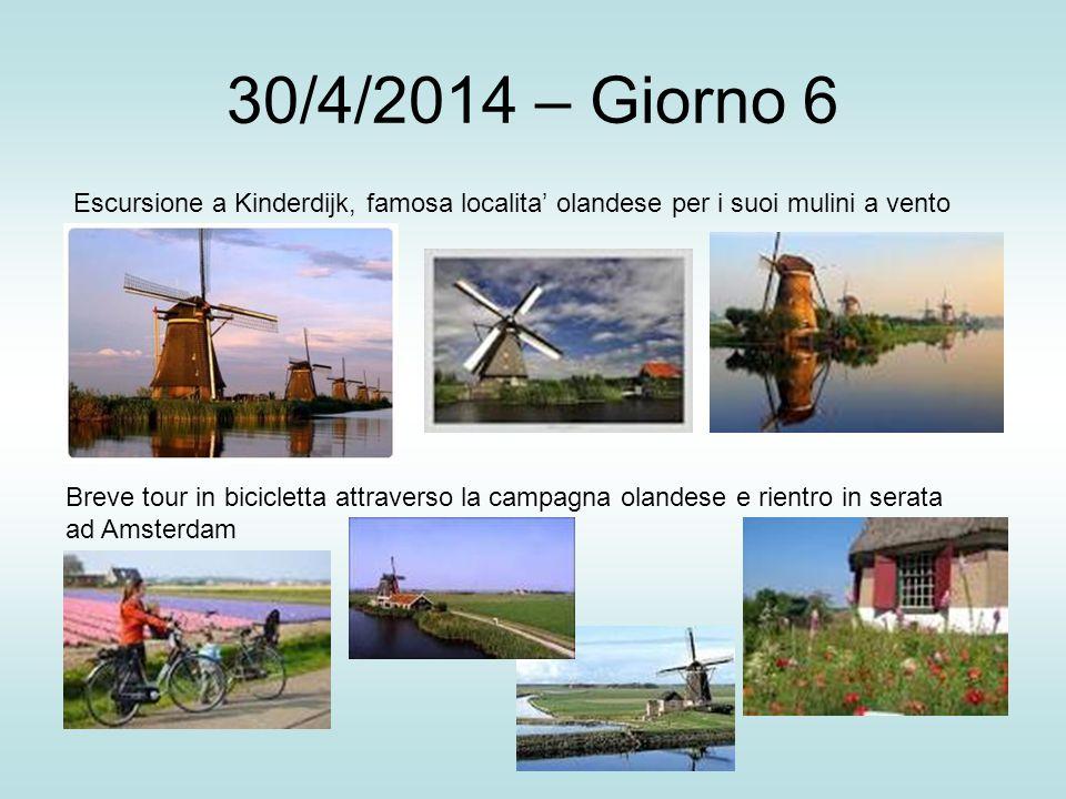 30/4/2014 – Giorno 6 Escursione a Kinderdijk, famosa localita' olandese per i suoi mulini a vento.