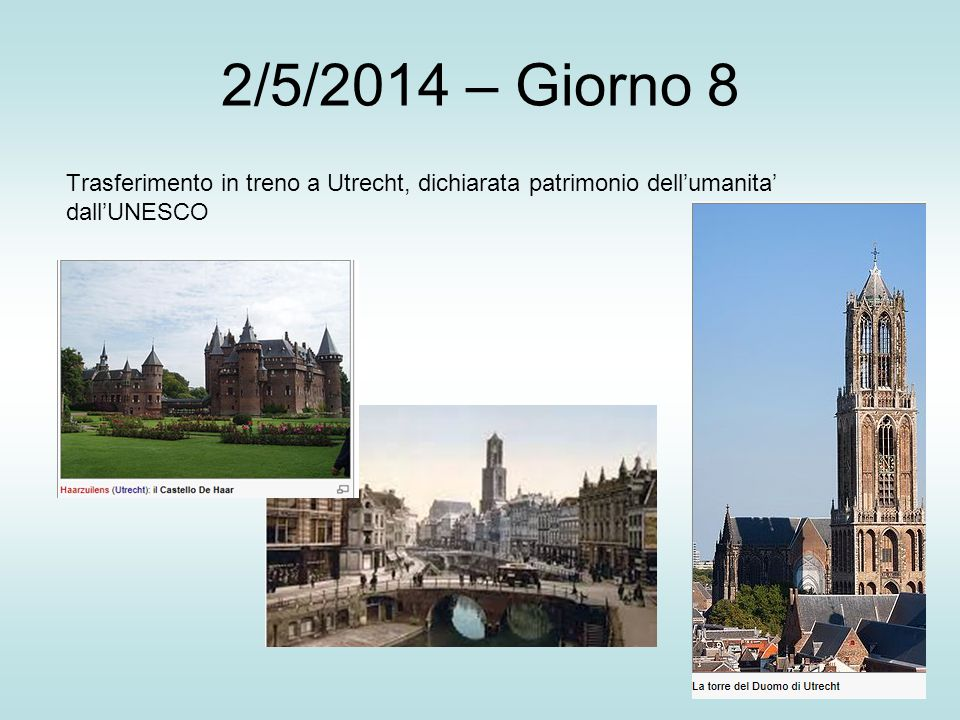 2/5/2014 – Giorno 8 Trasferimento in treno a Utrecht, dichiarata patrimonio dell'umanita' dall'UNESCO.