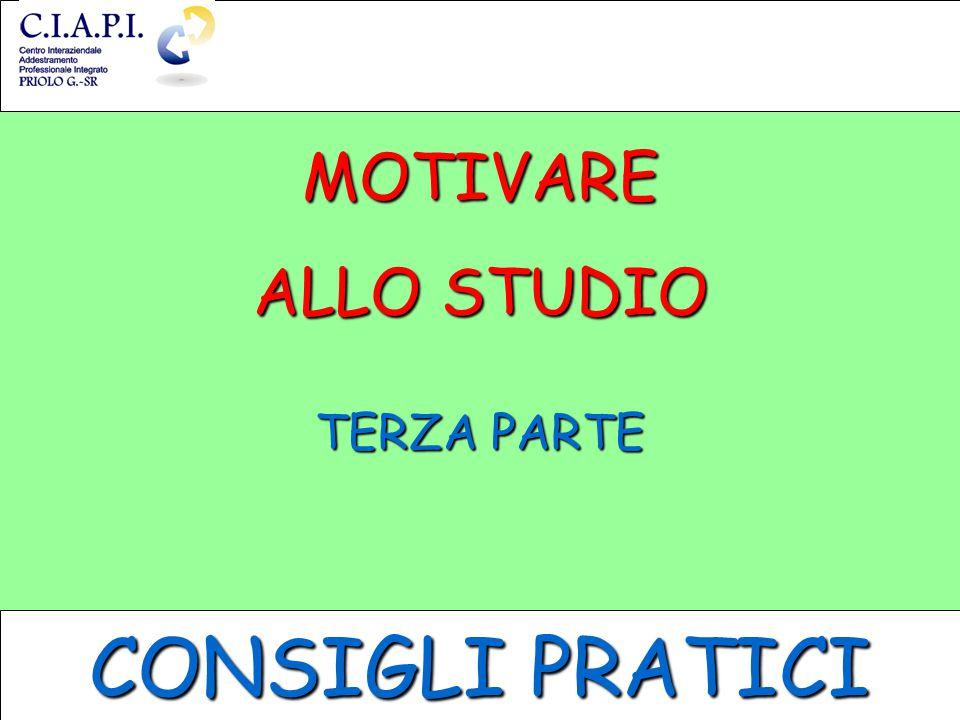 MOTIVARE ALLO STUDIO TERZA PARTE CONSIGLI PRATICI