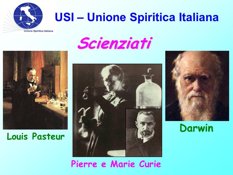 Scienziati USI – Unione Spiritica Italiana Darwin Louis Pasteur