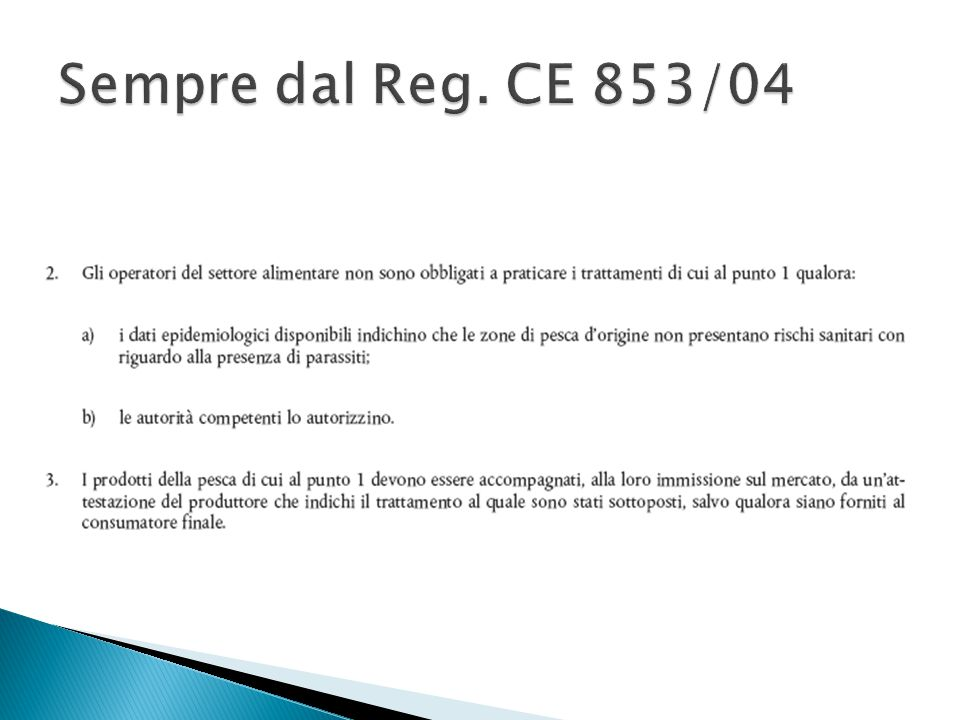 Sempre dal Reg. CE 853/04
