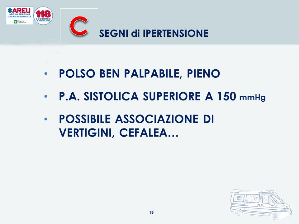 C POLSO BEN PALPABILE, PIENO P.A. SISTOLICA SUPERIORE A 150 mmHg