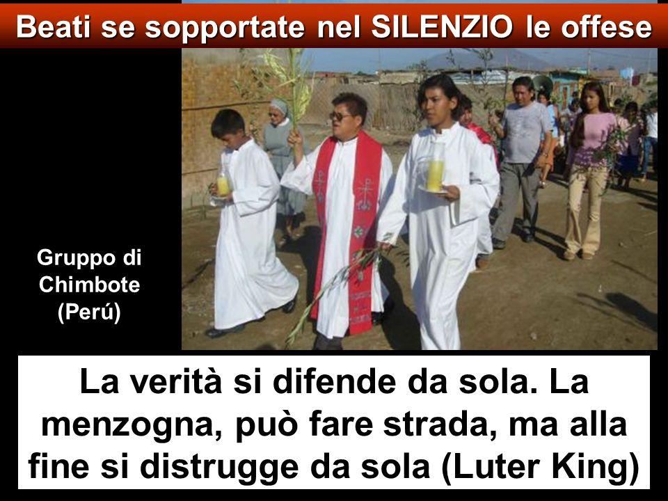 Beati se sopportate nel SILENZIO le offese Gruppo di Chimbote (Perú)