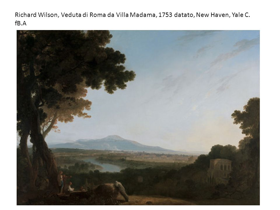 Richard Wilson, Veduta di Roma da Villa Madama, 1753 datato, New Haven, Yale C. fB.A